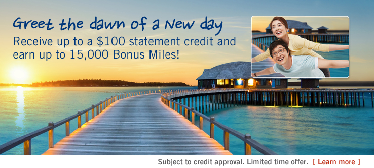 A fresh start to the New Year. Receive up to a $100 statement credit and earn up to 15,000 Bonus Miles!